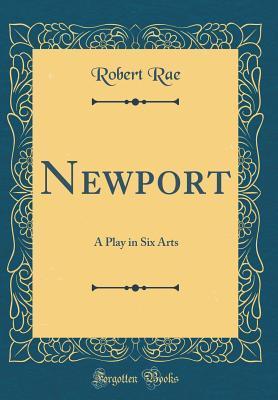 Newport: A Play in Six Arts
