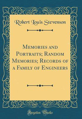 Memories and Portraits; Random Memories; Records of a Family of Engineers