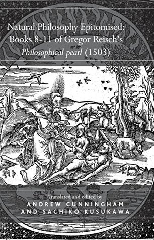 natural-philosophy-epitomised-books-8-11-of-gregor-reisch-s-philosophical-pearl-1503