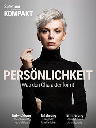 Spektrum Kompakt - Persönlichkeit: Was den Charakter formt