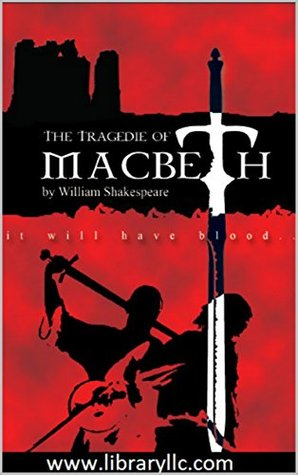 Macbeth by William Shakespeare: (Annotated by U. A Aravinda)
