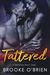 Tattered by Brooke O'Brien