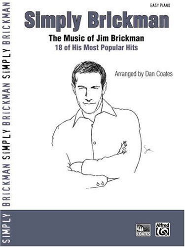 Simply Brickman: The Music of Jim Brickman: 18 of His Most Popular Hits (Simply Series)