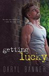 Getting Lucky by Daryl Banner