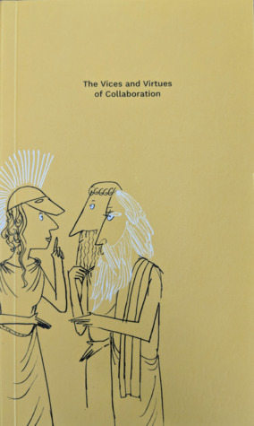 The Vices and Virtues of Collaboration