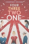 Four Three Two One by Courtney C. Stevens