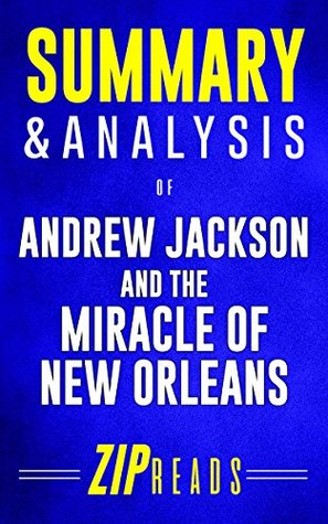 Summary & Analysis of Andrew Jackson and the Miracle of New Orleans: A Guide to the Book by Brian Kilmeade and Don Yaeger