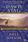 The Dawn Stag: The Dalriada Trilogy, Book Two