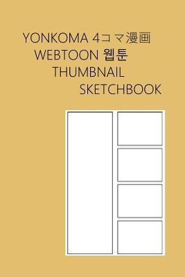 Yonkoma Webtoon Thumbnail Sketchbook: 100 Single-Sided Pages for Sketching Four Panel Comic Drafts, 6x9