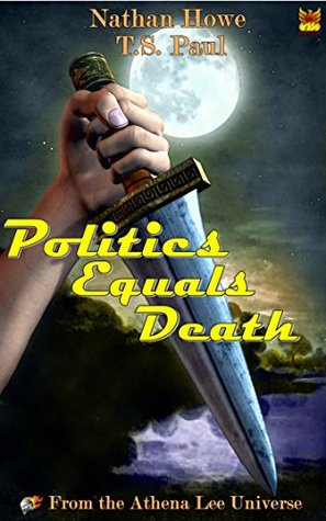 Politics Equals Death: From the Athena Lee Universe (Smuggle Life, #2)