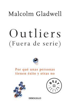 Outliers (Fueras de Serie)/Outliers: The Story of Success: Por Qua Unas Personas Tienen Axito y Otras No