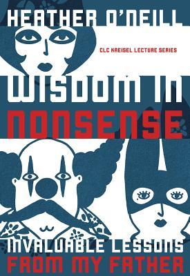 Wisdom in Nonsense: Invaluable Lessons from My Father