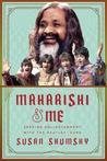 Maharishi & Me by Susan Shumsky