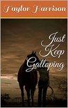 Just Keep Galloping