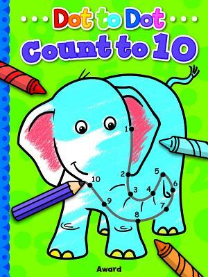 Dot to Dot - Count to 10, and Colour: Join the Dots to Complete the Hidden Picture
