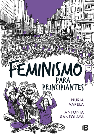 Feminismo para principiantes (Cómic Book) por Nuria Varela, Antonia Santolaya