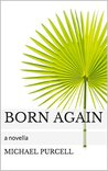 Born Again: a novella