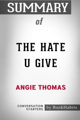 Summary of the Hate U Give by Angie Thomas: Conversation Starters