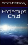 Ptolemy's Child by Scott McElhaney