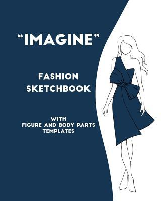 Fashion Sketchbook with Figure and Body Parts Templates Imagine