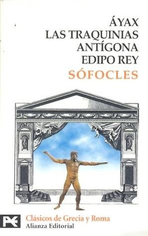 Áyax, Las traquinias, Antígona, Edipo Rey