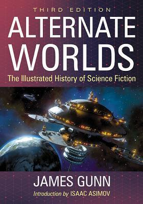 Alternate Worlds: The Illustrated History of Science Fiction, 3D Ed.