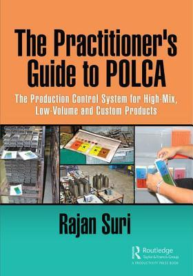 The Practitioner's Guide to Polca: The Production Control System for High-Mix, Low-Volume and Custom Products por Rajan Suri