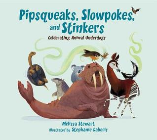 Pipsqueaks, Slowpokes, and Stinkers: Celebrating Animal Underdogs