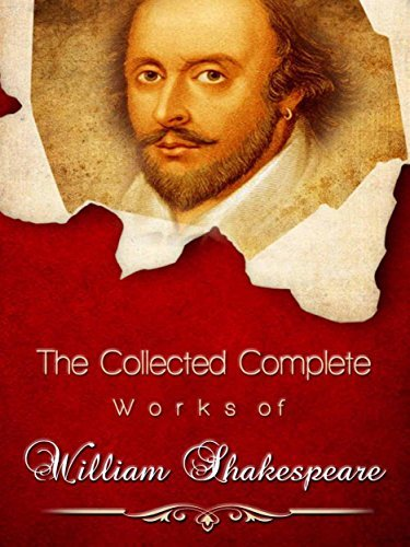 The Collected Complete Works of William Shakespeare: