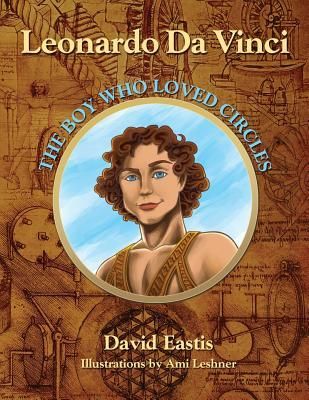 Leonardo Da Vinci: The Boy Who Loved Circles