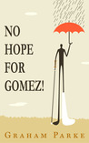 No Hope for Gomez!