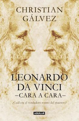 Leonardo Da Vinci Cara a Cara / Face-To-Face with Leonardo Da Vinci