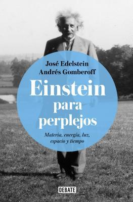Einstein Para Perplejos / Einstein for the Baffled por José Edelstein