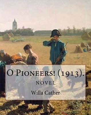 the intense relationship with the farmlands in o pioneers a novel by willa cather Remembered for her depictions of pioneer life in nebraska, willa cather established a reputation for giving breath to the landscape of her fiction she felt a particular kinship with the older immigrant women and spent countless hours visiting them and listening to their stories.