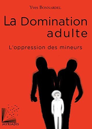 La Domination adulte: L'oppression des mineurs