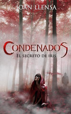 El Secreto de Iris (Condenados, #1)
