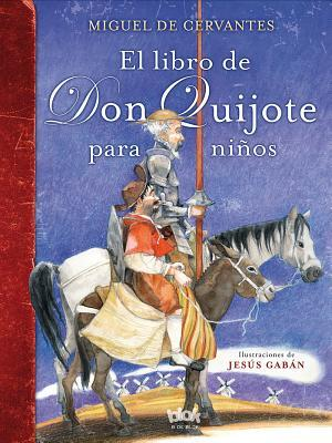 El Libro de Don Quijote Para Ni�os / The Don Quixote Book for Children