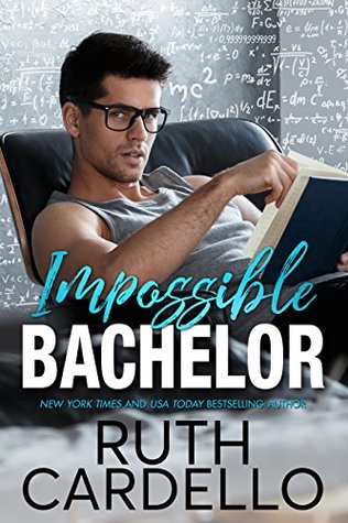 Impossible Bachelor by Ruth Cardello