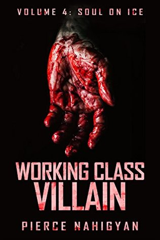 Soul on Ice (Book 4 of Working Class Villain)