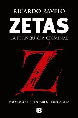Zetas, La Franquicia Criminal