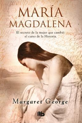 Maria Magdalena / Mary Magdalene por Margaret George