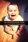 The Mother-Blame Game