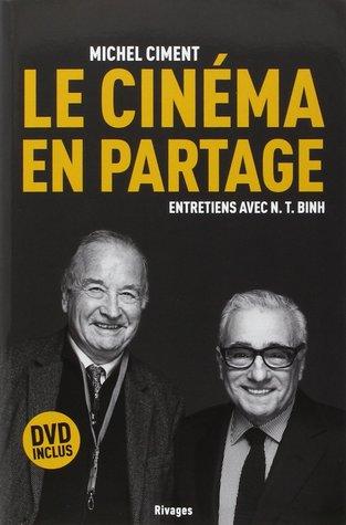 Le cinéma en partage : Entretiens avec N. T. Binh