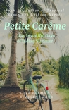 Petite Carême: ... the beautiful days of Indian Summer