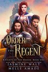 Order of the Regent (Knights of the Harem, #1)