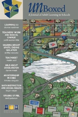 UnBoxed Spring 2012: A Journal of Adult Learning in Schools