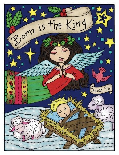 Born is the King: Born is the King Coloring Book by Deborah Muller Christian Christmas