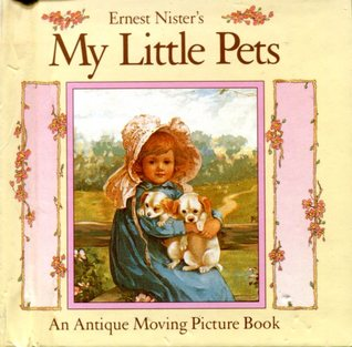 Ernest Nister's My Little Pets