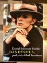 Dandysmus, poslední záblesk heroismu
