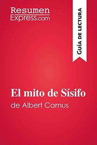 El mito de Sísifo de Albert Camus (Guía de lectura): Resumen y análisis completo